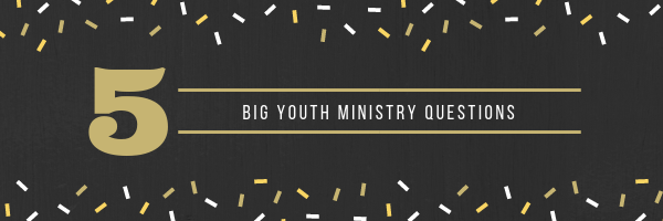 Questions every youth pastor needs to ask